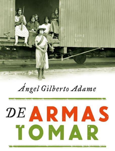 De armas tomar, Feministas y luchadoras de la Revolución Mexicana