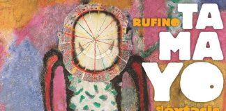 Exposición Rufino Tamayo, éxtasis del color