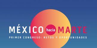 primer Congreso México hacia Marte, retos y oportunidades